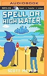 Spell or High Water (Magic 2.0) by Scott Meyer (2014-06-17)