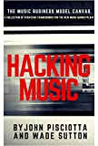 Hacking Music: The Music Business Model Canvas