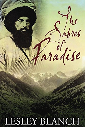 The Sabres of Paradise: Conquest and Vengeance in the Caucasus (English Edition) por Lesley Blanch