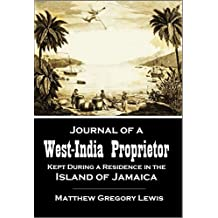 Journal of a West-India Proprietor: Kept During a Residence in the Island of Jamaica (1834) (English Edition)