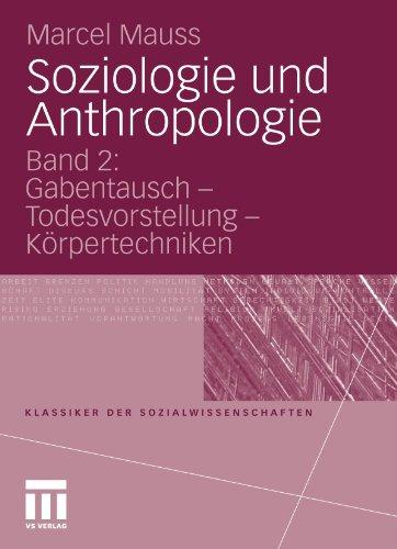 Soziologie Und Anthropologie: Band 2: Gabentausch - Todesvorstellung - Körpertechniken (Klassiker der Sozialwissenschaften) (German Edition)