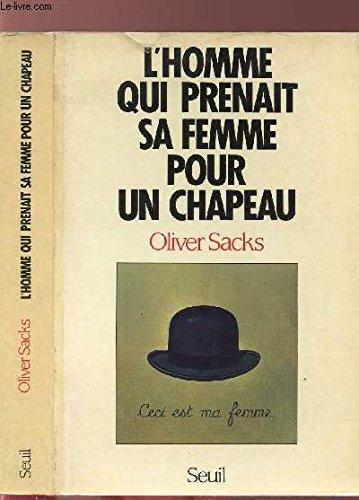 L'Homme qui prenait sa femme pour un chapeau : Et autres récits cliniques par Oliver Sacks
