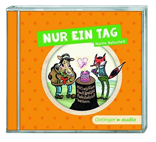 Nur 1 Tag (Martin Baltscheit) Oetinger Audio 2014