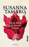 Mein Herz ruft deinen Namen: Roman - Susanna Tamaro