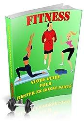 Fitness - Votre Guide Pour Rester en Bonne Santé