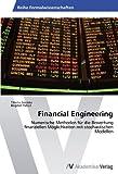 Financial Engineering: Numerische Methoden f????r die Bewertung finanziellen M????glichkeiten mit stochastischen Modellen (German Edition) by Tiberiu Socaciu (2012-03-14)