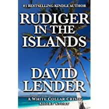 Rudiger in the Islands (A White Collar Crime Thriller Book 4)