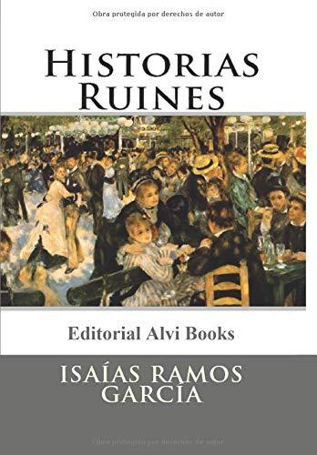 Historias Ruines por Isaías Ramos García