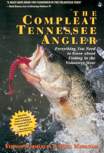 The Compleat Tennessee Angler: Everything You Need to Know About Fishing in the Volunteer State (English Edition)