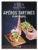 Apéros tartines à partager - 100 recettes à dévorer...