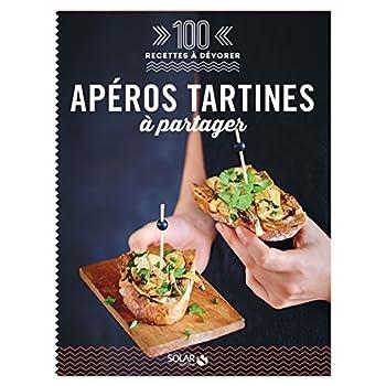 Apéros tartines à partager - 100 recettes à dévorer