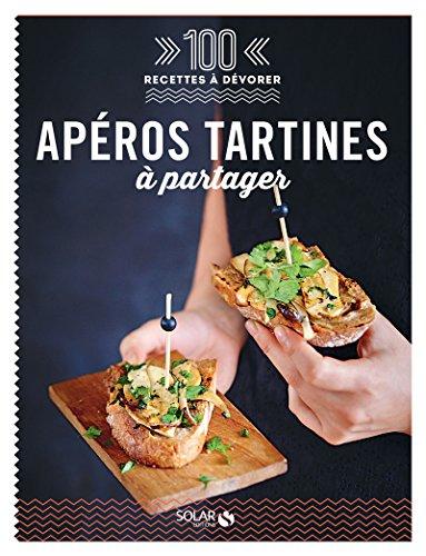 Apéros tartines bruschettas & Cie à partager - 100 recettes à dévorer par Collectif