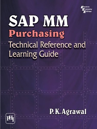 SAP MM Purchasing: Technical Reference and Learning Guide by P. K. Agrawal (30-Apr-2014) Paperback