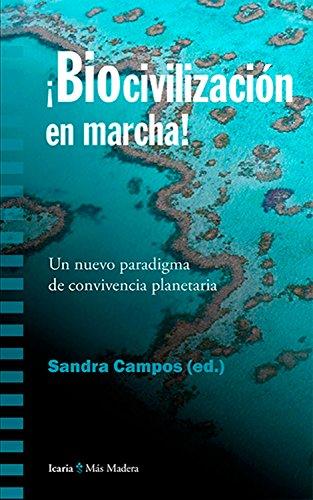 Biocivilización en marcha: Un nuevo paradigma de convivencia planetaria por Sandra Campos