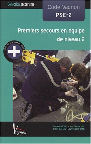 Code Vagnon PSE-2 : Premiers secours en équipe de niveau 2
