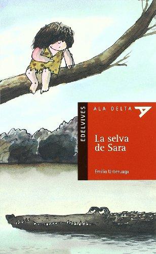 La selva de Sara (Ala Delta - Serie roja) por Emilio González Urberuaga
