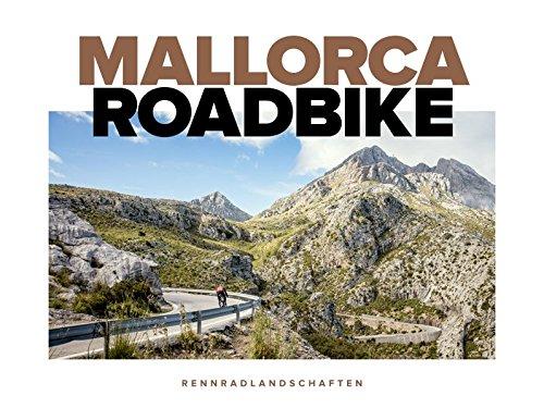 Mallorca Roadbike - Rennradlandschaften - Rennrad Bildband