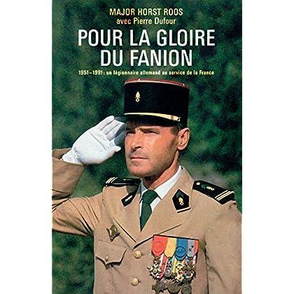 Pour la gloire du fanion: 1951 - 1991 : un légionnaire allemand au service de la France (Nimrod)