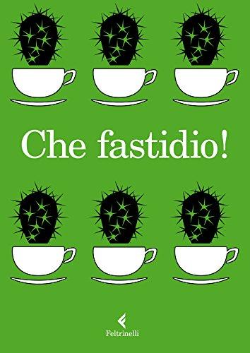 Che Fastidio! por Autori Vari Gratis