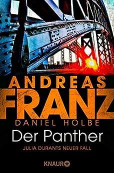 Der Panther: Julia Durants neuer Fall (Julia Durant ermittelt 19) von [Franz, Andreas, Holbe, Daniel]