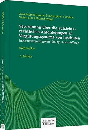 Verordnung über die aufsichtsrechtlichen Anforderungen an Vergütungssysteme von Instituten (Institutsvergütungsverordnung - InstitutsVergV): Institutsvergütungsverordnung - InstitutsVergV, Kommentar