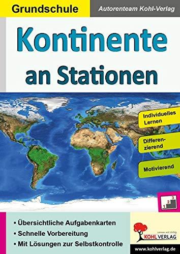 Kontinente an Stationen / Grundschule: Selbstständiges Lernen in der Grundschule (Stationenlernen)