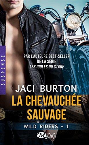 La Chevauchée sauvage: Wild Riders, T1 par [Burton, Jaci]