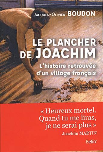 télécharger Le plancher de Joachim – L'histoire retrouvée d'un village français