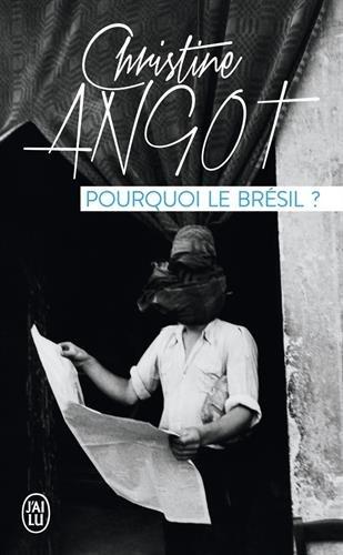 Pourquoi le Brésil ? par Christine Angot