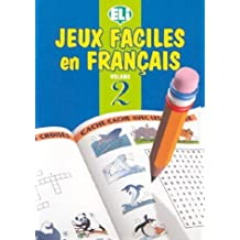 JEUX FACILES EN FRANÇAIS II: Book 2 (Easy Word Games in Five Languages, Book 2)