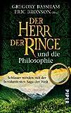 Der Herr der Ringe und die Philosophie: Schlauer werden mit der berühmtesten Saga der Welt -
