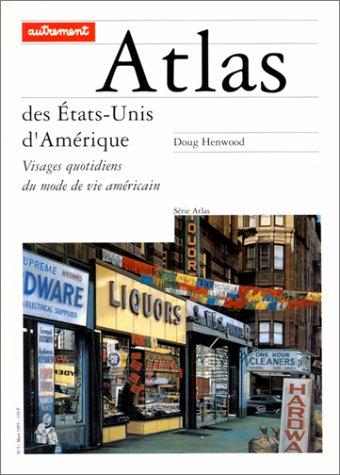 ATLAS DES ETATS-UNIS D'AMERIQUE. Visages quotidiens du mode de vie américain
