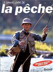 LE GRAND LIVRE DE LA PECHE. Nouvelle édition