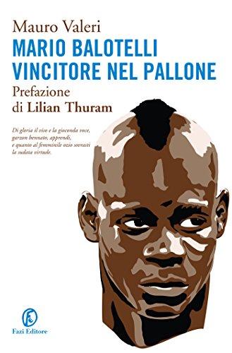 Mario Balotelli. Vincitore nel pallone por Mauro Valeri