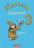 Einsterns Schwester - Sprache und Lesen - Bisherige Ausgabe: 3. Schuljahr - Heft 4: Lesen