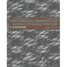 Constructing Architecture: Materials, Processes, Structures; a Handbook by Andrea Deplazes (3-Jul-2008) Paperback