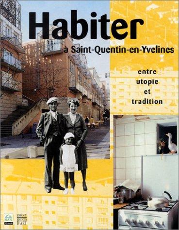 Habiter à Saint-Quentin-en-Yvelines, entre utopie et tradition par Collectif