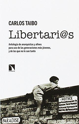 Libertari@s: Antología de anarquistas y afines para uso de las generaciones más jóvenes, y de las que no lo son tanto (Mayor)