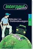Mörder im Geländewagen (Interpaul ermittelt)