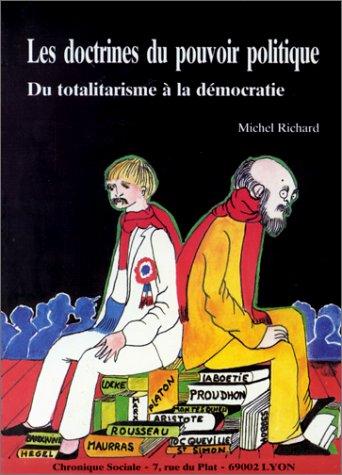 LES DOCTRINES DU POUVOIR POLITIQUE. Du totalitarisme à la démocratie