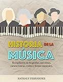 Historia de la Música: Biografías, anécdotas, curiosidades, características, estilos y formas musicales (Apreciación musical nº 1)