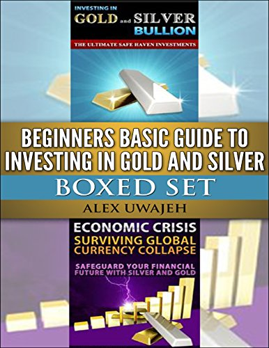 Beginners Basic Guide to Investing in Gold and Silver Boxed Set (English Edition) (Edelmetall Bullion)