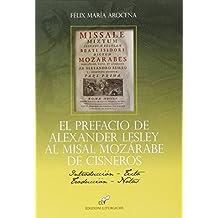 Prefacio de Alexander Lesley al misal Mozàrabe de Cisneros (El)
