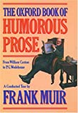 The Oxford Book of Humorous Prose: From William Caxton to P.G.Wodehouse - A Conducted...