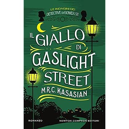 Il Giallo Di Gaslight Street. Le Indagini Dei Detective Di Gower St