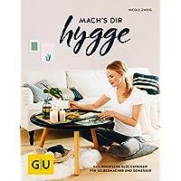 mach's dir hygge: Das nordische Glücksprinzip für Selbermacher und Genießer (GU Kreativ Spezial)