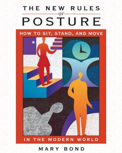 the-new-rules-of-posture-how-to-sit-stand-and-move-in-the-modern-world