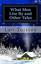 What Men Live By and Other Tales by Leo Tolstoy (2013-12-27)