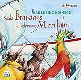 Sankt Brandans wundersame Meerfahrt: Hörspiel