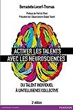 Activer les talents avec les neurosciences : Du talent individuel à l'intelligence collective